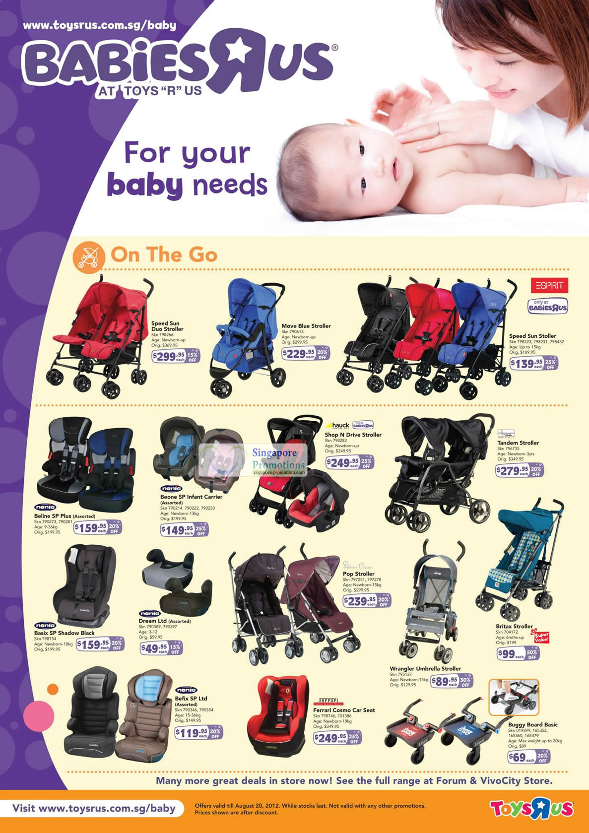 ESPRIT Speed Sun Stoller, ESPRIT Move Blue Stroller, ESPRIT Speed Sun Duo Stroller, Nania Beline SP Plus , Nania Beone SP Infant Carrier, hauck Shop N Drive Stroller, Nania Basix SP Shadow Black, Nania Dream Ltd, Nania Befix SP Ltd, Ferrari Cosmo Car Seat, Wrangler Umbrella Stroller, Britax Stroller