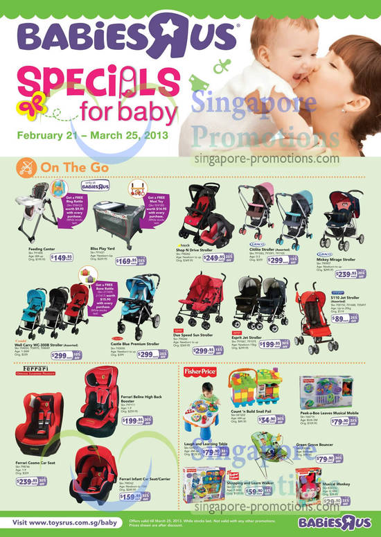Hauck Shop N Drive Stroller, Graco Citilite Stroller, Graco Mickey Mirage Stroller, Combi Well Carry WC-300B Stroller, Capello Castle Blue Premium Stroller, Esprit Duo Speed Sun Stroller, Esprit Jet Stroller, First Years S110 Jet Stroller, Ferrari Cosmo Car Seat, Ferrari Beline High Back Booster, Ferrari Infant Car Seat, Ferrari Infant Carrier, Fisher-Price Laugh and Learning Table, Fisher-Price Count 'n Build Snail Pail, Fisher-Price Peek-a-Boo Leaves Musical Mobile, Fisher-Price Green Grove Bouncer, Fisher-Price Shopping and Learn Walker, Fisher-Price Musical Monkey