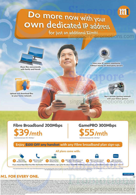 Fibre Broadband 200Mbps 39.00, GamePRO 300Mbps 55.00, 100 Dollar Off Handset, 2 Dollar Dedicated IP Address