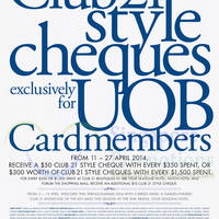Read more about Club 21 FREE $50 & $350 Style Cheques for UOB Cardmembers 11 - 27 Apr 2014