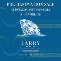 Read more about Larry Jewelry Pre-Renovation SALE @ Paragon 18 - 30 Apr 2014