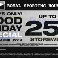 Read more about Royal Sporting House Up To 25% OFF Storewide Good Friday 17 - 20 Apr 2014