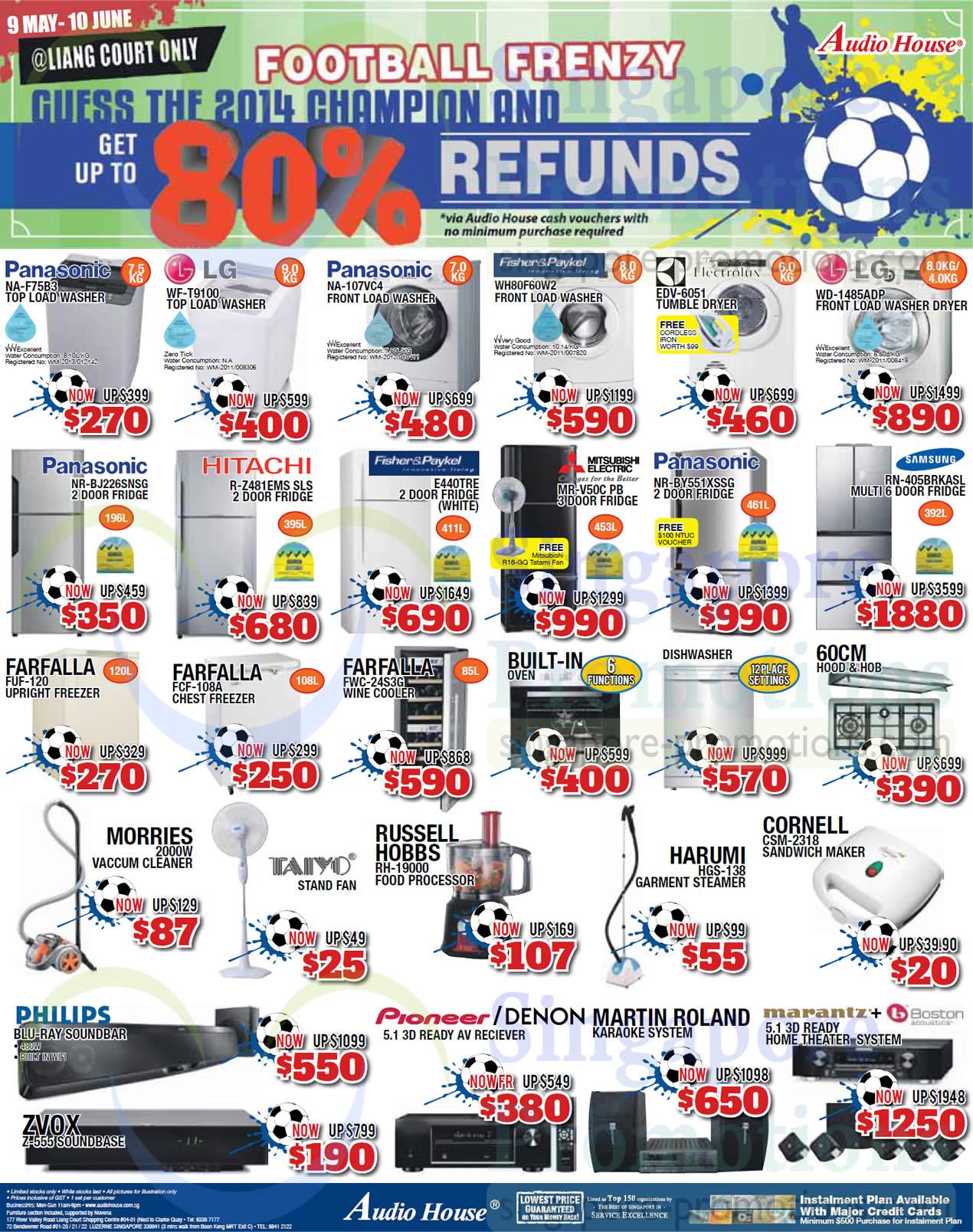 Panasonic NA-F75B3 Washer, LG WF-T9100 Washer, Panasonic NA-107VC4 Washer, Fisher&Paykel WH80F60W2 Washer, Electrolux EDV-6051 Dryer, LG WD-1485ADP Washer/Dryer, Panasonic NR-BJ226SNSG Fridge, Hitachi R-Z481EMS Fridge, Fisher&Paykel E440TRE Fridge, Mitsubishi Electric MR-V50C PB Fridge, Panasonic NR-BY551XSSG Fridge, Samsung RN-405BRKASL Fridge, Farfalla FUF-120 Freezer, Farfalla FCF-108A Freezer, Farfalla FWC-24S3G Wine Cooler, Russell Hobbs RH-19000 Food Processor, Harumi HGS-138 Garment Steamer, Cornell CSM-2318 Sandwich Maker and Zvox Z-555 Soundbase