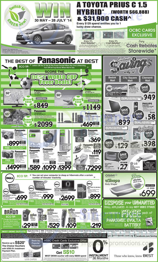 Panasonic Thl50b6s TV, Panasonic Thl55dt60s TV, Panasonic Thl50e6s TV, Panasonic Scbtt430 Home Theatre System, Panasonic Nn-Df383b Microwave Oven, Panasonic Dmc-Gm1k Digital Camera, Panasonic Dmc-Gx7cgc Digital Camera, Panasonic Naf 90s3hrq Washer, Panasonic Na-140vg3wsg Washer, Panasonic Nr-By602xssg Fridge, Panasonic Ni-W950c Steam Iron, Panasonic Ep-Ma70 Massage Chair, Dell 3442-40025sg-W8-Blk Notebook, Dell 3437-420451g-W8-Blk Notebook, Dell Alienware Aw14-471812g-W8-Slr Notebook, Dell 3647-446411g-W8-Blk Desktop PC, Braun Se 7951 Spa Epilator, Braun Hc 3050 Trimmer, Braun S7 790cc Shaver, Braun M30 Shaver, Samsung Ua46f5500 TV, Philips D2001b/90 Cordless Phone, Lenovo S410p-59410962-Blk Notebook, Samsung Tab 4 8.0 16gb Sm-T330 Wifi, Taiyo Te9l Toaster, LG Pd233 Printer and Osim Ushape Body Shaper