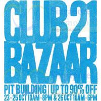 Read more about Club 21 Bazaar SALE @ Pit Building 23 - 26 Oct 2014