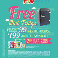 F&N Spend $199 & get Free Mini Fridge Worth $99 1 Sep 2014 - 2 Mar 2015