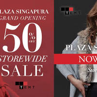 TEMT celebrates their new outlet grand opening at Plaza Singapura with 50% off everything till 30 April. The sale starts opening day Friday 29th of April till Saturday 30th of April. While stocks last.