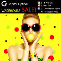 Capitol Optical will be having a Warehouse Sale from 5 to 8 May 2016 (Thurs - Sun), 11am to 7pm.