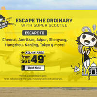 Escape the ordinary with Super Scootee promo fares from $49 all-in to Chennai, Amritsar, Jaipur, Shenyang, Hangzhou, Nanjing, Tokyo and more on 3 May, 7am to 12pm