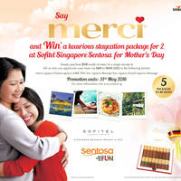 merci - Say merci and win a luxurious staycation package for 2 at Sofitel Singapore Sentosa. It is never too late to say thank you to your mother.
