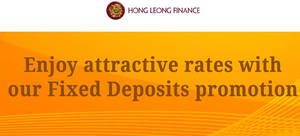 Hong Leong Finance offers 0.80% to 1.30% p.a. fixed deposits from 12 Jan 2017
