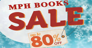 MPH Bookstores Expo books sale offers up to 80% off discounts! From 20 – 22 Oct 2017