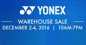 Yonex warehouse sale this weekend offers up to 80% off discounts from 2 – 4 Dec 2016