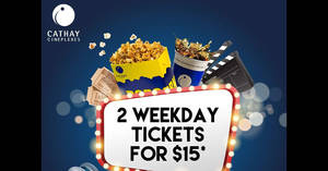 Grab a pair of Cathay Cineplexes tickets at $15 only (Mon-Thu) from 16 Feb 2017