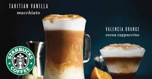 Starbucks new Tahitian Vanilla Macchiato and Valencia Orange Cocoa Cappuccino from 22 Feb 2017