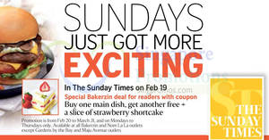 Grab the Sunday Times this Sunday & cut-out the Bakerzin 1-for-1 main dish coupon valid up to 31 Mar on 19 Feb 2017