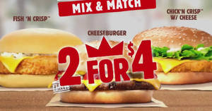 Burger King offers two burgers for only $4 mix-and-match! Choose from 3 options. Valid from 23 Mar 2017