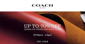 Coach Friends & Family event at IMM from 29 Mar – 2 Apr 2017