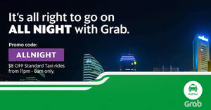 Save $8 off late night GrabTaxi rides (11pm to 6am) for all users with this promo code valid from 9 – 31 Mar 2017