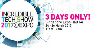 Incredible Tech Show 2017 by MEGATEX at Singapore Expo from 24 – 26 Mar 2017