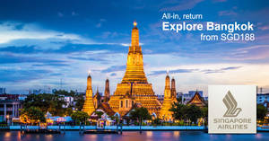 Singapore Airlines offers Bangkok 3-to-go fares fr $188 all-in return! Book from 20 – 31 Mar 2017