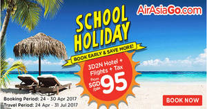 Grab a 3D2N vacation fr $95/pax (Hotel + Flights + Taxes) with Air Asia Go's latest promo valid from 24 – 30 Apr 2017