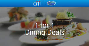 Citibank cardholders enjoy 1-for-1 dining deals at over 40 restaurants valid up to 14 May 2017