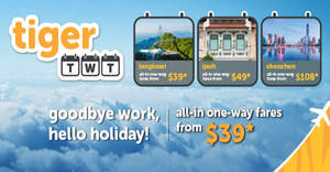 TigerAir: All-in one-way fares from $39* when you fly from Tues-Thurs! Book from now till 30 Apr 2017