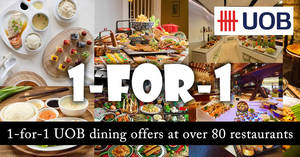 UOB: 1-for-1 Buffets, Family Dining, Fine Dining & more at over 80 Restaurants valid from 1 Apr – 30 Jun 2017