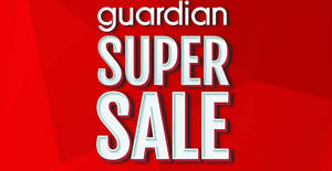 Guardian up to 80% off Super Sale returns for two days from 30 – 31 May 2017