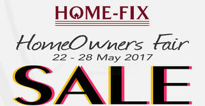 Home-Fix Homeowners Fair 2017 at Waterway Point from 22 – 28 May 2017