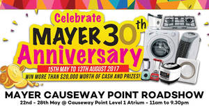 Mayer Roadshow at Causeway Point from 22 – 28 May 2017