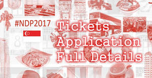 NDP 2017 Tickets Application Dates & Procedures! Apply from 23 May – 4 Jun 2017
