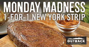 Outback Steakhouse: 1-for-1 New York Strip on Mondays from 22 May – 26 Jun 2017