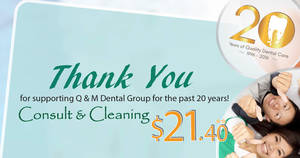 Q & M Dental Group: $21.40* for consultation & cleaning services! Valid weekdays, 2pm – 5pm from 29 May 2017