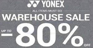 Yonex warehouse sale offers discounts of up to 80% off from 26 – 28 May 2017