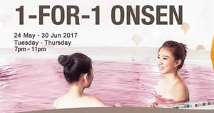 Yunomori Onsen & Spa's 1-for-1 promotion returns from 24 May – 30 Jun 2017 (Tues-Thurs)
