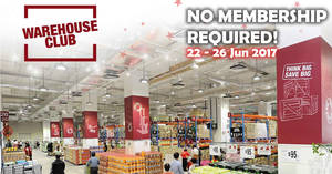 FairPrice Warehouse Club: Open House – NO Membership Required from 22 – 26 Jun 2017
