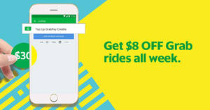 Grab: Get $8* OFF rides next week when you top up $30 worth of GrabPay Credits this weekend! From 23 – 25 Jun 2017