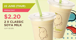 Mr Bean: $2.20 (U.P. $3.20) for two cups of Classic Soya Milk ALL-DAY today, 22 Jun 2017!