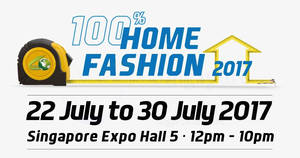 100% Home Fashion 2017 show at Singapore Expo from 22 – 30 Jul 2017