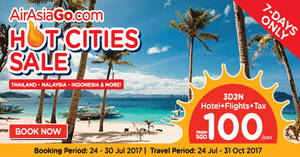 Air Asia Go: Grab a 3D2N vacation fr $100/pax (Hotel + Flights + Taxes)! Book from 24 – 30 Jul 2017
