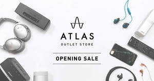 Atlas Outlet Store opening sale! From 27 – 30 Jul 2017