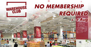 FairPrice Warehouse Club: Open House – NO membership required from 3 – 9 Aug 2017