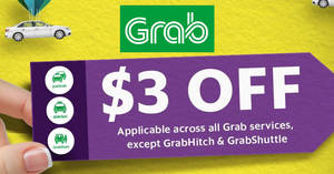 Grab: NEW $3 off all Grab services (except GrabHitch & GrabShuttle) promo code! Valid from 21 – 23 Jul 2017