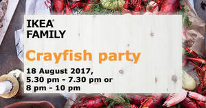 IKEA Crayfish Party (18 Aug) tickets now available! From 28 Jul – 18 Aug 2017