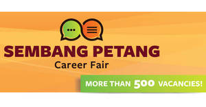 Sembang Petang Career fair with over 500 job vacancies at One KM! From 22 – 23 Jul 2017