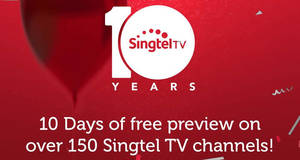 Singtel: Free preview of over 150 TV channels for Singtel TV customers! From 4 – 13 Aug 2017