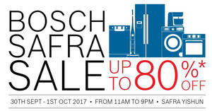 Bosch up to 80% off Safra sale by Parisilk! From 30 Sep – 1 Oct 2017