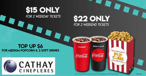 Cathay Cineplexes: Grab a movie with your buddy for as low as $15! From 1 – 30 Sep 2017